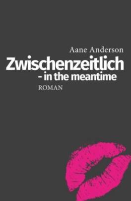 Zwischenzeitlich - in the meantime