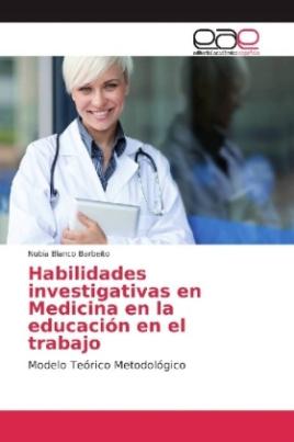 Habilidades investigativas en Medicina en la educación en el trabajo