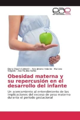 Obesidad materna y su repercusión en el desarrollo del infante