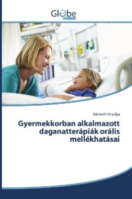Gyermekkorban alkalmazott daganatterápiák orális mellékhatásai