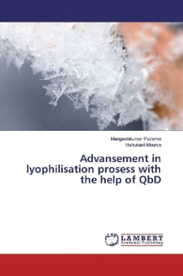 Advansement in lyophilisation prosess with the help of QbD