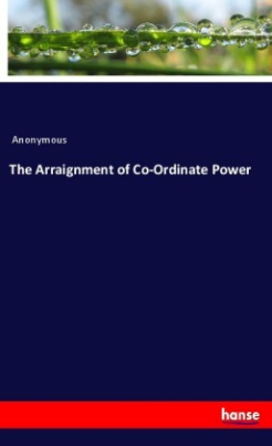 The Arraignment of Co-Ordinate Power