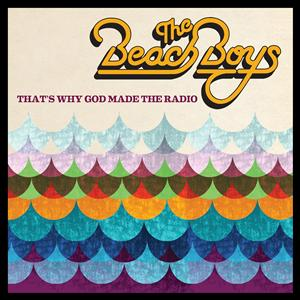 The Beach Boys - That´s Why God Made The Radio