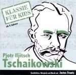 Tschaikowsky - Klassik für Kids