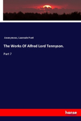 The Works Of Alfred Lord Tennyson.