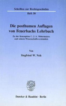 Die posthumen Auflagen von Feuerbachs Lehrbuch.