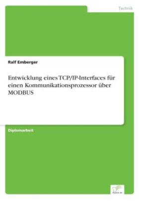 Entwicklung eines TCP/IP-Interfaces für einen Kommunikationsprozessor über MODBUS