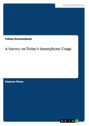 A Survey on Today's Smartphone Usage