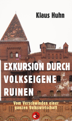 Exkursion durch volkseigene Ruinen
