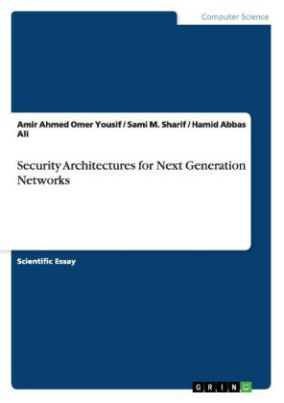 Security Architectures for Next Generation Networks