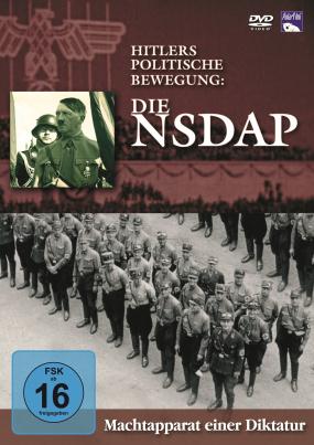 Hitlers politische Bewegung: Die NSDAP