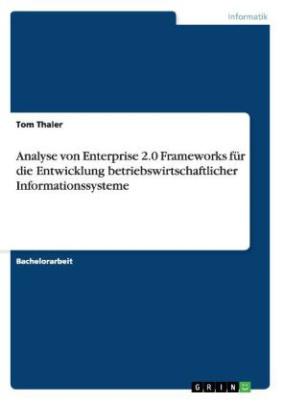 Analyse von Enterprise 2.0 Frameworks für die Entwicklung betriebswirtschaftlicher Informationssysteme