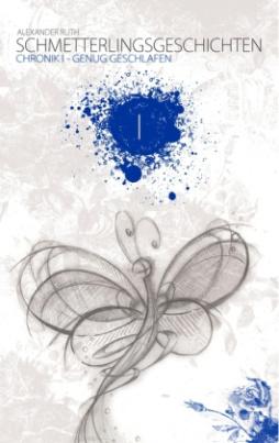 Schmetterlingsgeschichten - The White Edition: Chronik I - Genug geschlafen