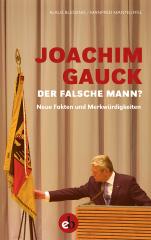 Joachim Gauck - Der falsche Mann?