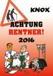 Achtung Rentner! Kalender 2016