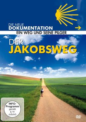 Jakobsweg - Ein Weg und seine Pilger