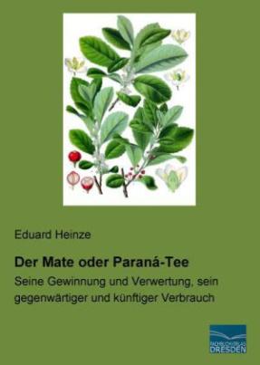 Der Mate oder Paraná-Tee
