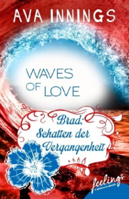 Waves of Love - Brad: Schatten der Vergangenheit