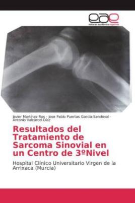 Resultados del Tratamiento de Sarcoma Sinovial en un Centro de 3ºNivel