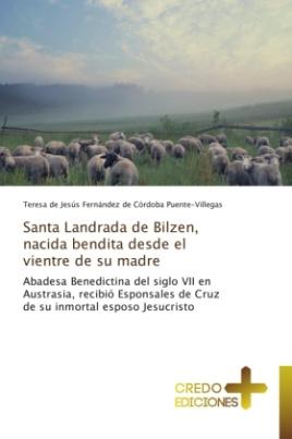 Santa Landrada de Bilzen, nacida bendita desde el vientre de su madre