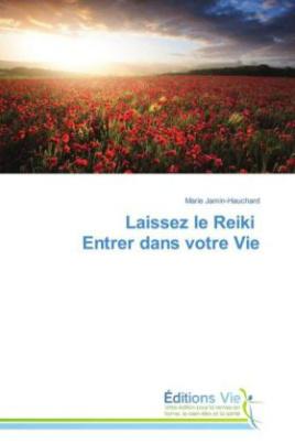 Laissez le Reiki Entrer dans votre Vie