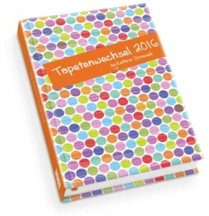 Tapetenwechsel - Taschenkalender 2016