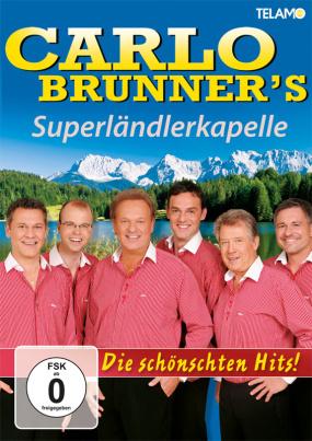 Carlo Brunner`s Superländlerkapelle - Die schönschte Hits