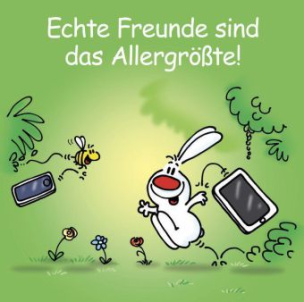 Echte Freunde sind das Allergrößte!