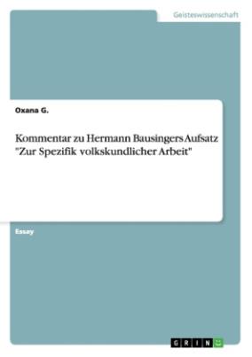 """Kommentar zu Hermann Bausingers Aufsatz """"Zur Spezifik volkskundlicher Arbeit"""""""