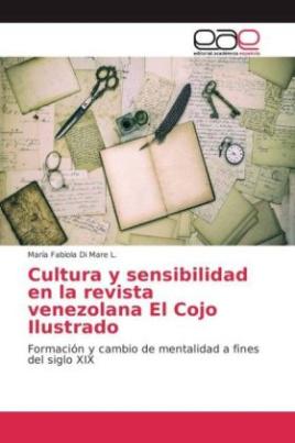 Cultura y sensibilidad en la revista venezolana El Cojo Ilustrado
