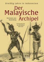 Der Malayische Archipel: Dreißig Jahre in Indonesien
