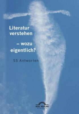 Literatur verstehen - wozu eigentlich?