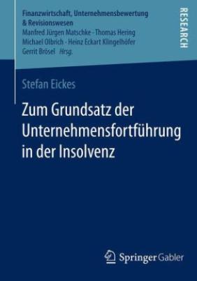 Zum Grundsatz der Unternehmensfortführung in der Insolvenz