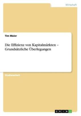 Die Effizienz von Kapitalmärkten   Grundsätzliche Überlegungen