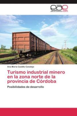 Turismo industrial minero en la zona norte de la provincia de Córdoba
