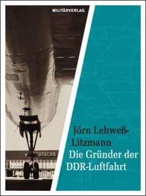 Die Gründer der DDR-Luftfahrt