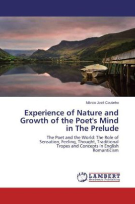 Experience of Nature and Growth of the Poet's Mind in The Prelude