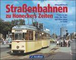 Straßenbahnen zu Honeckers Zeiten