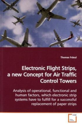 Electronic Flight Strips, a new Concept for Air Traffic Control Towers