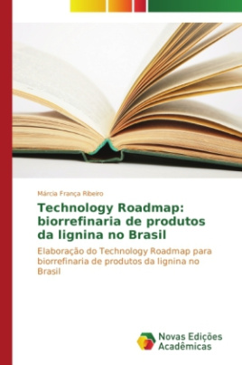 Technology Roadmap: biorrefinaria de produtos da lignina no Brasil