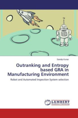 Outranking and Entropy based GRA in Manufacturing Environment