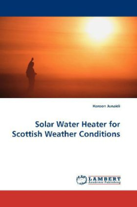 Solar Water Heater for Scottish Weather Conditions