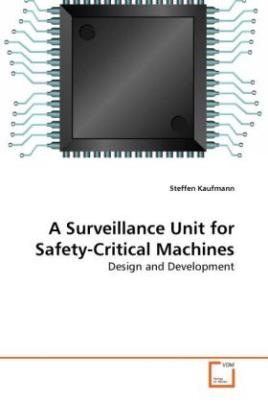 A Surveillance Unit for Safety-Critical Machines