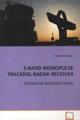 S-BAND MONOPULSE TRACKING RADAR RECEIVER