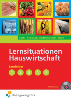 Lernsituationen Hauswirtschaft, Lernfelder 1-4, 7, m. CD-ROM