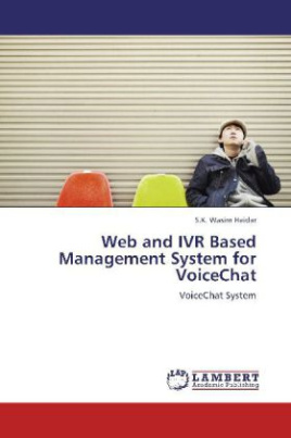 Web and IVR Based Management System for VoiceChat