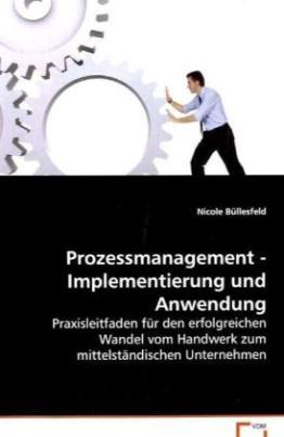 Prozessmanagement - Implementierung und Anwendung