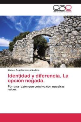 Identidad y diferencia. La opción negada.