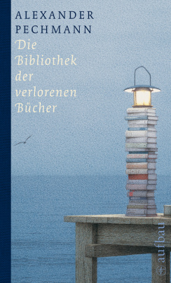 Die Bibliothek der verlorenen Bücher