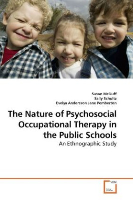 The Nature of Psychosocial Occupational Therapy in the Public Schools